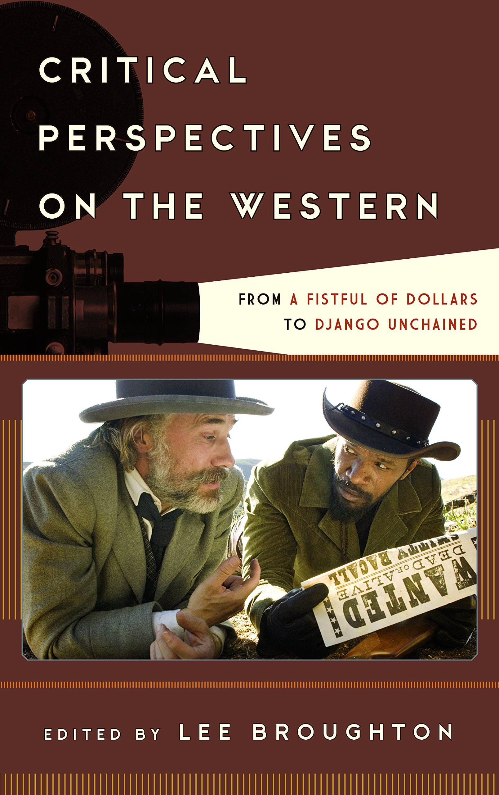 Critical Perspectives on the Western: From a Fistful of Dollars to Django Unchained