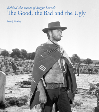 Behind-the-Scenes of Sergio Leone's The Good, the Bad and the Ugly