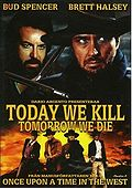 Today-we-kill-tomorrow-we-die-original-cut.jpg